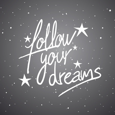 Follow your dreams message, typography illustration. Illustration