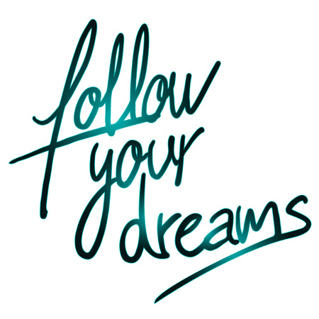 Follow your dreams message. Illustration