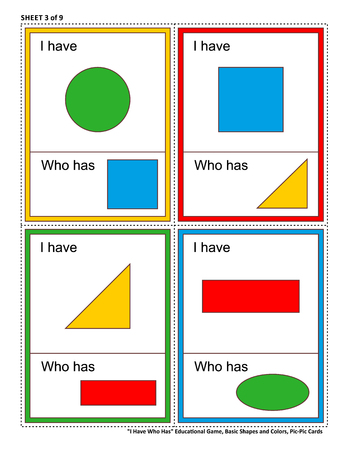 Educational math game for kids - I Have Who Has. Sheet 3 of 9. Learn or reinforce basic shapes and colors. 32 task cards totally. Picture on top of card, and picture at bottom.