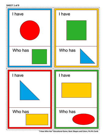 Educational math game for kids - I Have Who Has. Sheet 1 of 9. Learn or reinforce basic shapes and colors. 32 task cards totally. Picture on top of card, and picture at bottom. Illustration