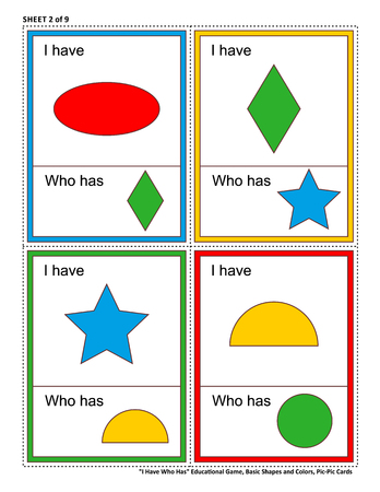 Educational math game for kids - I Have Who Has. Sheet 2 of 9. Learn or reinforce basic shapes and colors. 32 task cards totally. Picture on top of card, and picture at bottom.