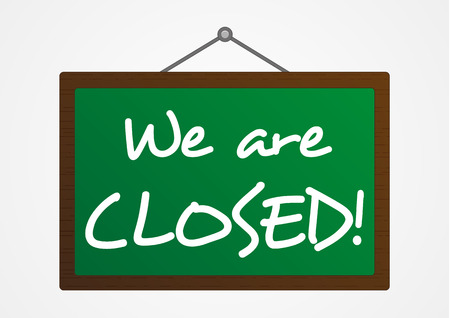closure: Isolated green board with We are closed sign
