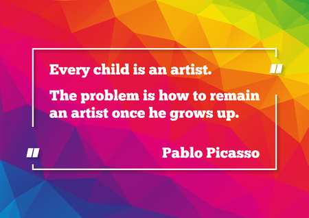 Poster with quotation of Pablo Picasso about artist in ourselves on low polygonal colorful background Illustration