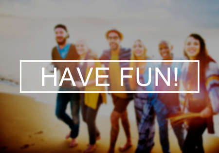 have on: Have Fun Summer Friendship Beach Vacation Concept