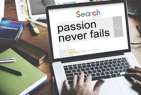 fails: Passion Never Fails Energy Optimism Feeling Desire Concept