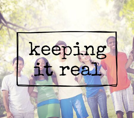 true self: Keeping It Real Truth Honesty Reality Lifestyle Concept