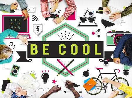 be: Be Cool Fashion Trends Stylish Trendy Chic Creative Concept