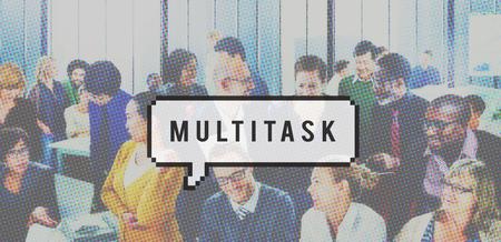 multitask: Multitask Management Organization Planning Multitasking Concept