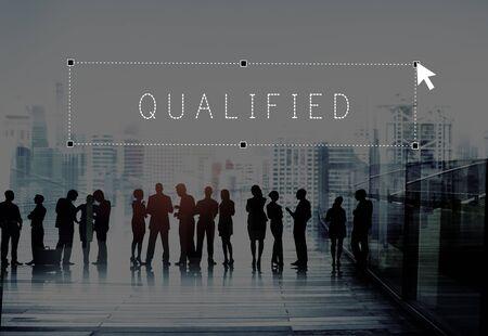 qualify: Qualified Qualify Qualification Certificate Suitable Concept