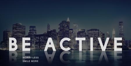 vigorous: Be Active Energetic Lively Vigorous Action Activity Concept