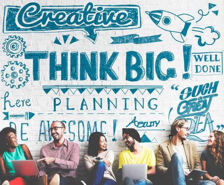 think big: Think Big Aspiration Believe Planning Concept