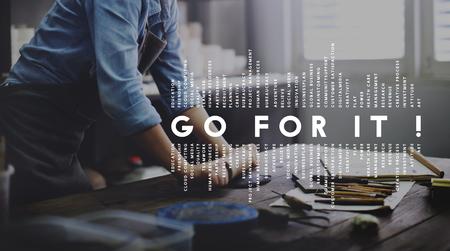 go for: Go For It Goals Dream Inspiration Believe Motivation Concept