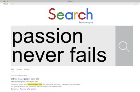 fails: Passion Never Fails Feeling Emotion Dream Desire Concept