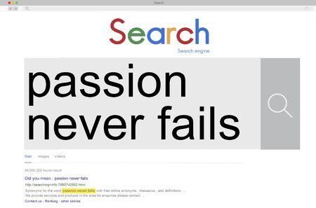 fails: Passion Never Fails Feeling Emotion Dream Desire Concept
