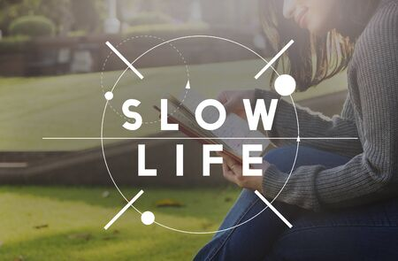 slow: Slow Life Lifestyle Relaxation Silence Choice Concept