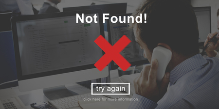 found: Not Found Error Failure Problems Concept