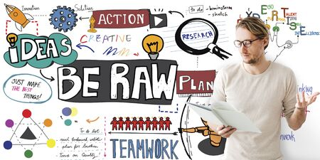 to be: Be Raw Creativity Fresh Ideas Desigb Unique Concept