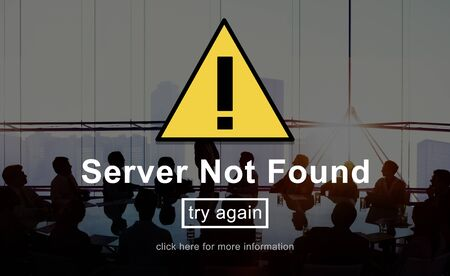 found: Server Not Found Error Danger Caution Warning Concept