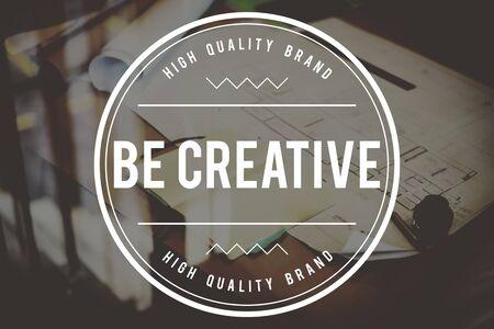 be: Be Creative Ideas Inspiration Imagination Innovation Concept Stock Photo