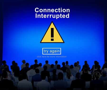 interrupted: Connection Interrupted Problem Alert Restricted Concept