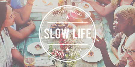 way of living: Slow Life Lifestyle Way of Life Easy Living Relaxation Concept