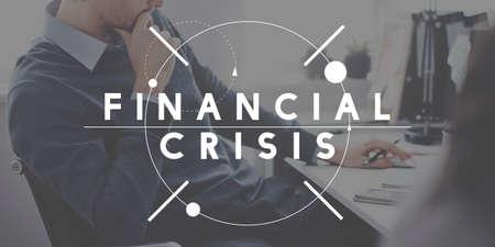 financial crisis: Financial Crisis Economy Recession Risk Cost Debt Concept