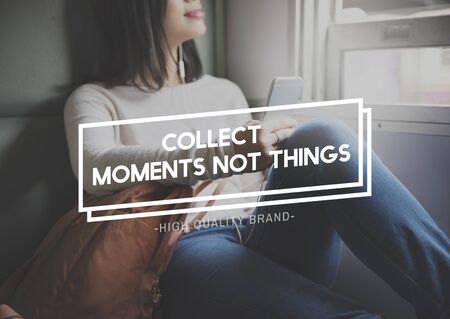 enjoyment: Collect Moments Not Things Enjoyment Concept