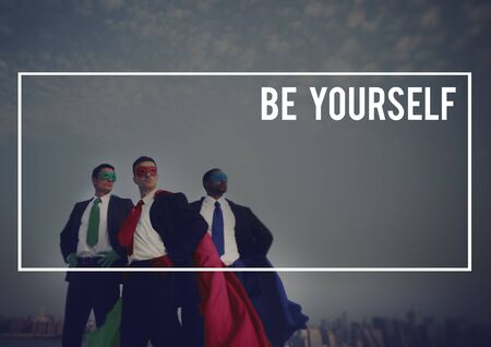 be yourself: Be Yourself Confidence Belief Courage Concept