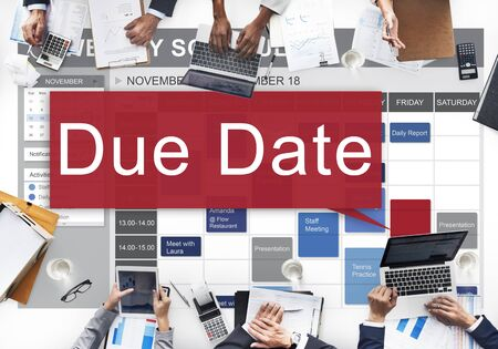 due date: Due Date Appointment Deadline Time Anticipation Concept
