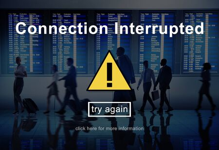 interrupted: Connection Interrupted Disconnected Notice Concept