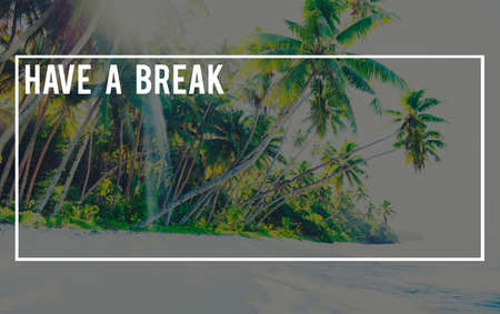 have on: Have A Break Relaxation Stop Resting Concept