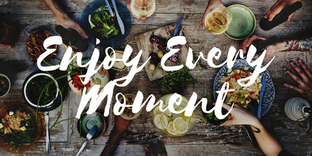 pleasurable: Enjoy Every Moment Life happiness Love live Concept
