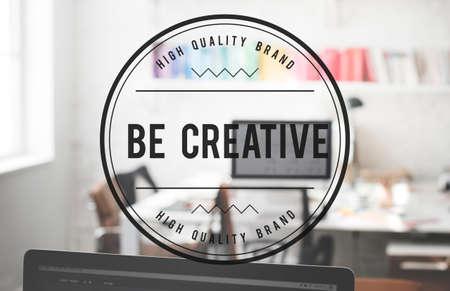 cretive: Be Cretive Perspective Inspiration Talent Skill Concept