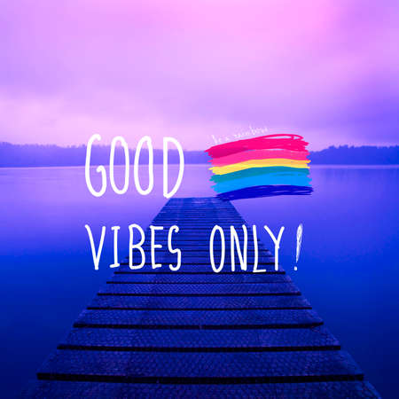 vibes: Good Vibes Only Inspirational Life Motivate Concept Stock Photo
