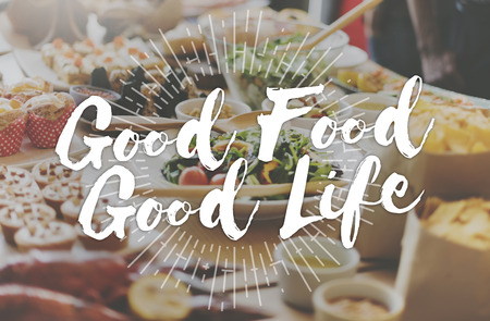 the good life: Good Food Good Life Gourmet Cuisine Catering Culinary Concept
