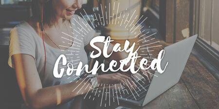 stay home work: Stay Connected Friendship Internet Relationship Concept