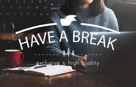 to have: Have A Break Relaxation Stop Resting Concept