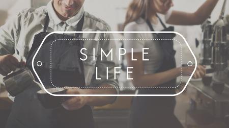 simple life: Simple Life Plaesure Positive Optimism Concept