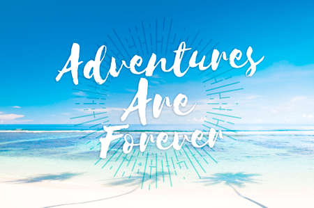 forever: Adventures are forever Journey Travel Trip Concept Stock Photo