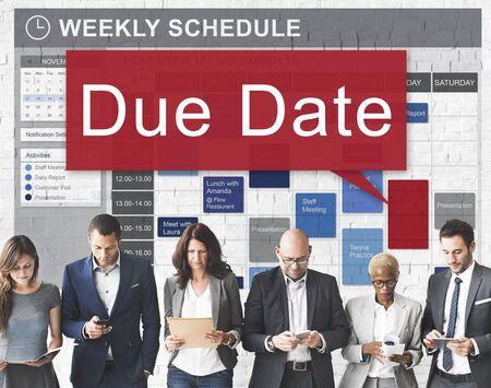 due: Due Date Appointment Deadline Time Anticipation Concept