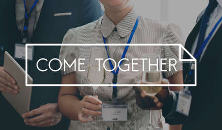 come on: Come Together Support Teamwork Community Concept