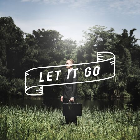 let go: Let It Go Get Over It Let It Be Let Thing Go Let Go Concept Stock Photo