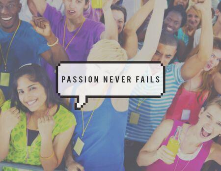 fails: Passion Never Fails Desire Optimism Spirit Concept