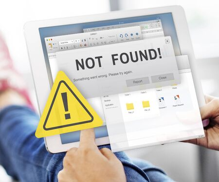 found: Not Found 404 Error Failure Warning Problem Concept