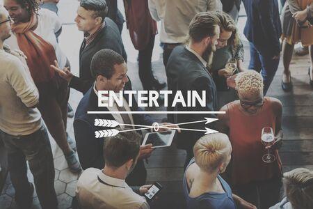 entertain: Entertain Joviality Fun Gathering Enjoyment Concept