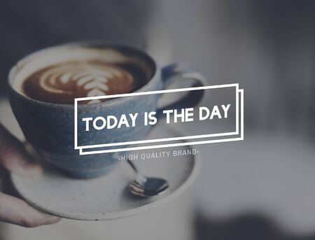 caffeinated: Today Is The Day Inspiration Concept Stock Photo