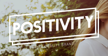 positivity: Positivity Choice Attitude Focus Happiness Inspire Concept