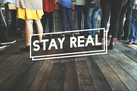 meetup: Stay Real Choice Cool True Truth Reality Concept