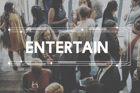 entertain: Entertain Delight Contemplate Act Amuse Concept