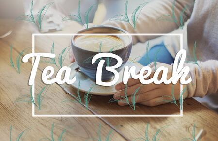 caffeinated: Break Tea Coffee Time Relax Concept